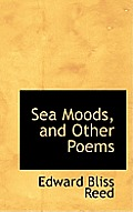 Sea Moods, and Other Poems