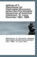 Address of S. Waterhouse (of Washington University) Before the First National Convention of American