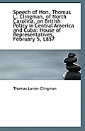 Speech of Hon. Thomas L. Clingman, of North Carolina, on British Policy in Central America and Cuba