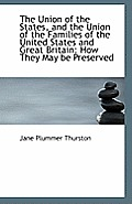 The Union of the States, and the Union of the Families of the United States and Great Britain: How T