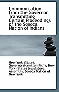 Communication from the Governor, Transmitting Certain Proceedings of the Seneca Nation of Indians