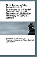Final Report of the State Board of Examiners as a Capitol Commission to the Thirteenth Legislative a
