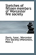Sketches of Fifteen Members of Worcester Fire Society