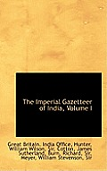 The Imperial Gazetteer of India, Volume I
