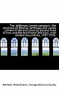 The Jefferson-Lemen Compact; The Relations of Thomas Jefferson and James Lemen in the Exclusion of S