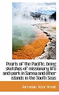 Pearls of the Pacific, Being Sketches of Missionary Life and Work in Samoa and Other Islands in the