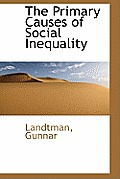 The Primary Causes of Social Inequality
