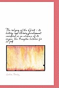 The Religion of the Christ: Its Historic and Literary Development Considered as an Evidence of Its