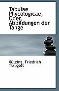 Tabulae Phycologicae; Oder, Abbildungen Der Tange