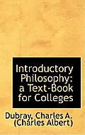 Introductory Philosophy: A Text-Book for Colleges