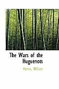 The Wars of the Huguenots