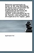 Relatorio Apresentado Ao Exmo. Sr. Dr. Jose Marcellino de Souza: D.D. Governador Do Estado Da Bahia,
