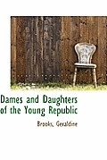 Dames and Daughters of the Young Republic