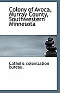 Colony of Avoca, Murray County, Southwestern Minnesota