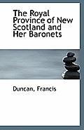 The Royal Province of New Scotland and Her Baronets