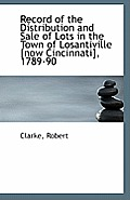 Record of the Distribution and Sale of Lots in the Town of Losantiville [Now Cincinnati], 1789-90