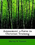 Amusement a Force in Christian Training