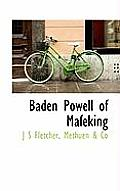 Baden Powell of Mafeking