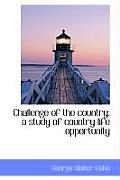 Challenge of the Country; A Study of Country Life Opportunity