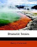 Dramatic Scenes