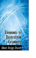 Elements of Destructive Geometry