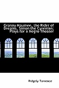 Granny Maumee, the Rider of Dreams, Simon the Cyrenian; Plays for a Negro Theater