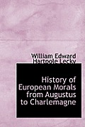 History of European Morals from Augustus to Charlemagne