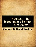 Hounds: Their Breeding and Kennel Management