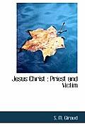 Jesus Christ: Priest and Victim