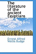 The Literature of the Ancient Egyptians