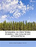 Loyalism in New York During the American Revolution