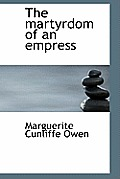 The Martyrdom of an Empress