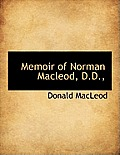 Memoir of Norman MacLeod, D.D.,
