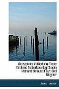 Mezzotints in Modern Music Brahms Tschaikowsky Chopin Richard Strauss Liszt and Wagner