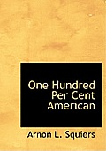 One Hundred Per Cent American