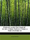 Science and Sentiment: With Other Papers Chiefly Philosophical