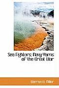 Sea Fighters; Navy Yarns of the Great War