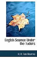 English Seamen Under the Tudors