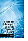 Beyond the Palaeocrystic Sea; Or, the Legend of Halfjord