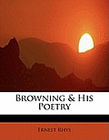 Browning & His Poetry