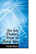 Don Juan D'Armana, Drame En Quatre Actes
