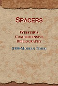 Spacers: Webster's Comprehensive Bibliography (1958-Modern Times)