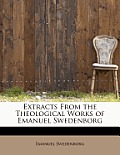 Extracts from the Theological Works of Emanuel Swedenborg