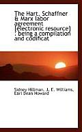 The Hart, Schaffner & Marx Labor Agreement [electronic Resource]: Being a Compilation and Codificat