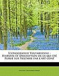 Iconographie Voltairienne: Histoire Et Description de Ce Qui Ete Publie Sur Voltaire Par L'Art Cont