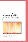 Le Coup D'Aile; Pi Ce En Trois Actes