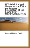 Official Guide and Manual of the 250th Anniversary Celebration of the Founding of Newark, New Jersey