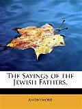 The Sayings of the Jewish Fathers.
