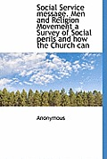 Social Service Message. Men and Religion Movement a Survey of Social Perils and How the Church Can