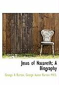 Jesus of Nazareth; A Biography
